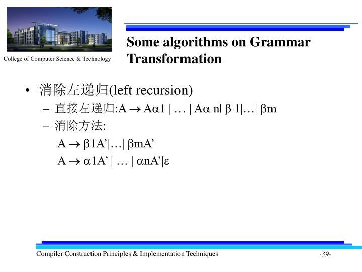Some algorithms on Grammar Transformation