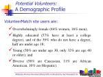 potential volunteers a demographic profile
