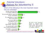 potential volunteers motives for volunteering ii