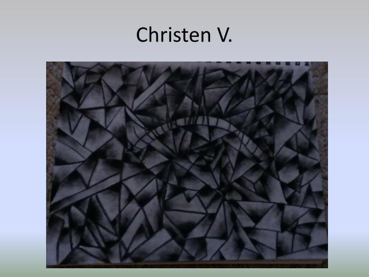Christen V.