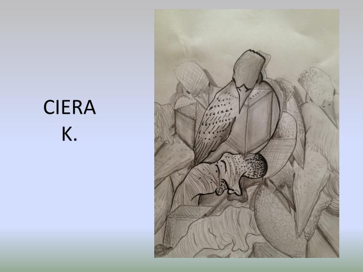 CIERA K.