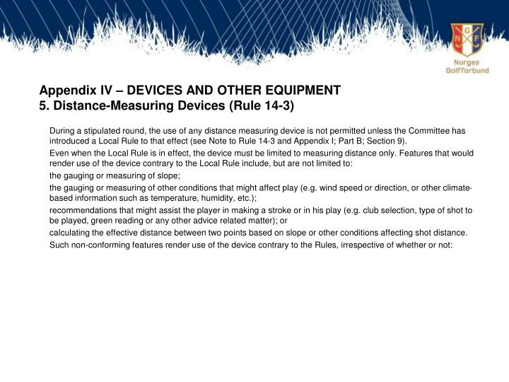 Appendix IV – DEVICES AND OTHER EQUIPMENT