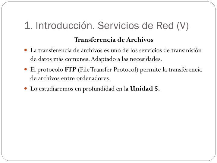 1. Introducción. Servicios de Red (V)