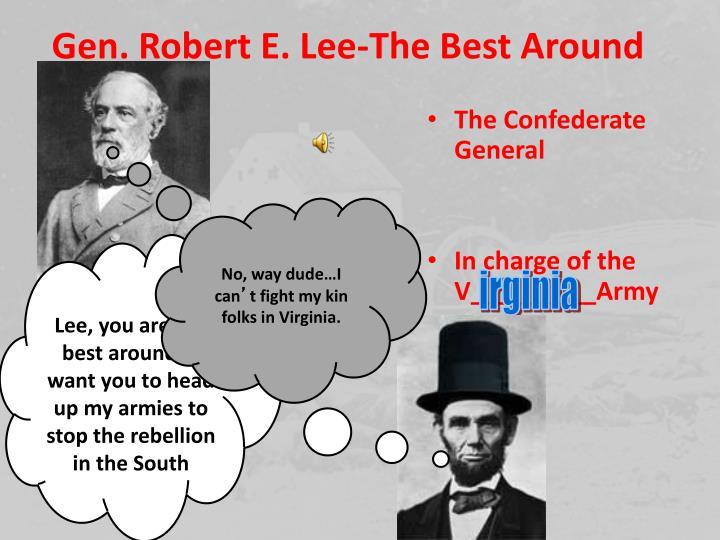 Gen. Robert E. Lee-The Best Around