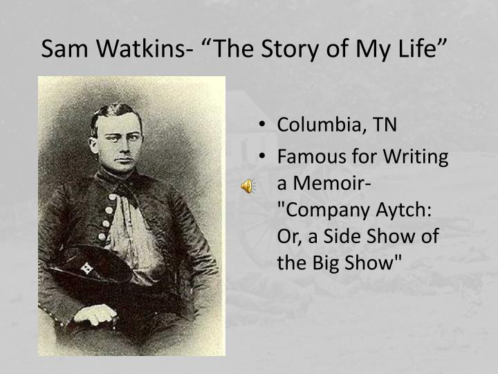 "Sam Watkins- ""The Story of My Life"""