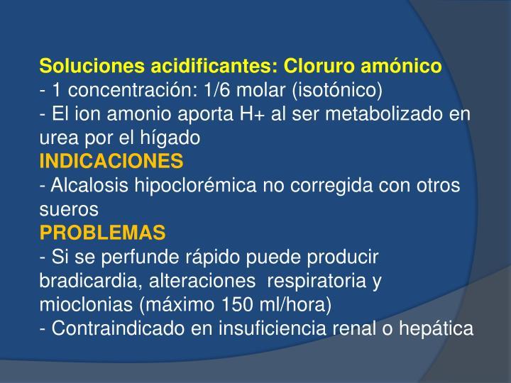 Soluciones acidificantes: Cloruro amónico