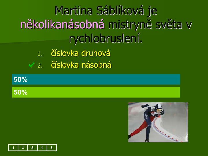Martina Sáblíková je
