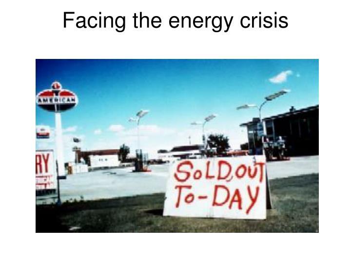 Facing the energy crisis