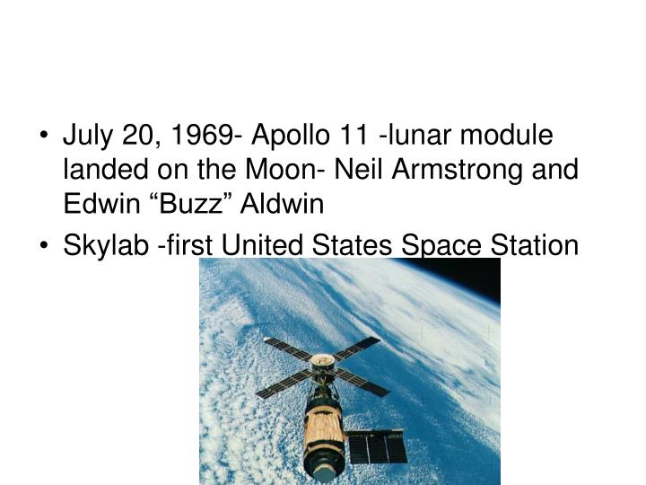 """July 20, 1969- Apollo 11 -lunar module landed on the Moon- Neil Armstrong and Edwin """"Buzz"""" Aldwin"""