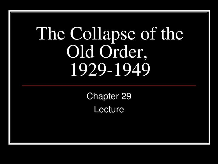 the collapse of the old order 1929 1949 n.