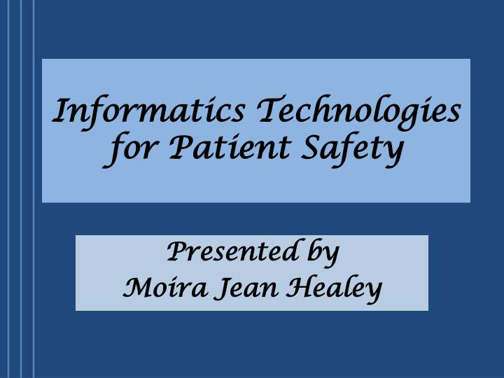 informatics technologies for p atient safety n.