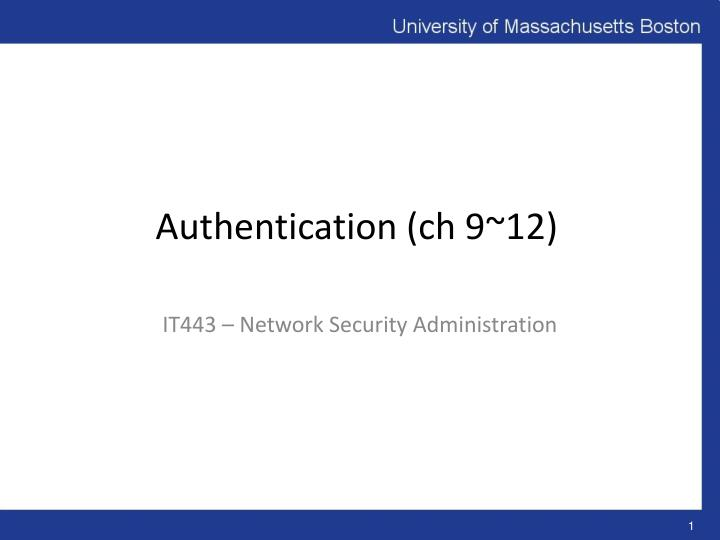 authentication ch 9 12 n.