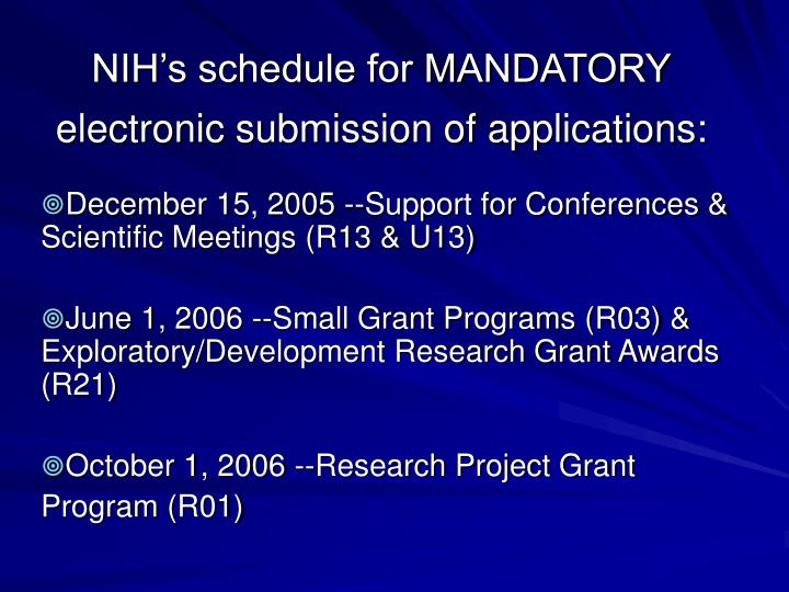 nih s schedule for mandatory electronic submission of applications n.