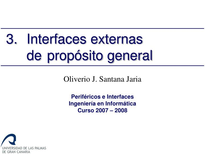 3 interfaces externas de prop sito general n.