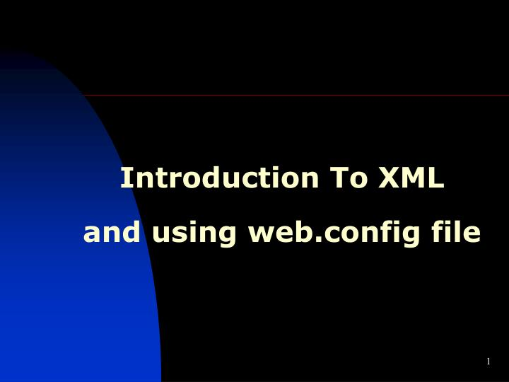 introduction to xml and using web config file n.