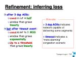 refinement inferring loss