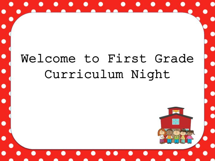 welcome to first grade curriculum night n.