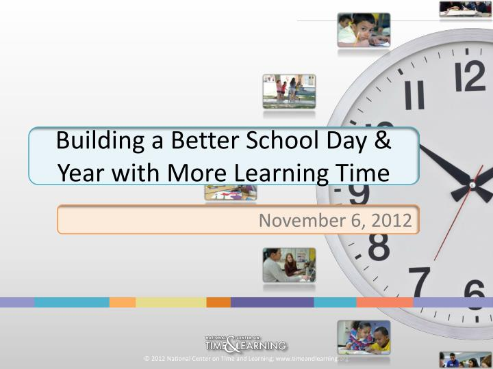 building a better school day year with more learning time n.