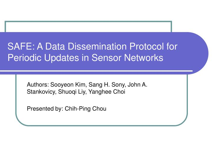 safe a data dissemination protocol for periodic updates in sensor networks n.