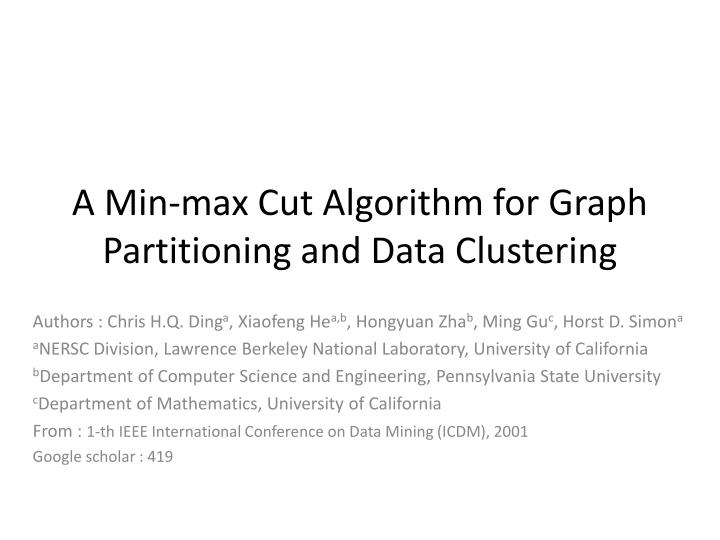 a min max cut algorithm for graph partitioning and data clustering n.