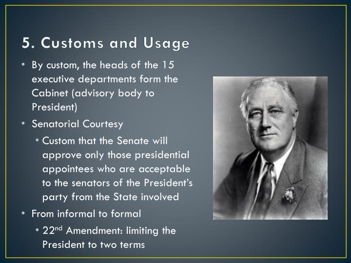 5. Customs and Usage