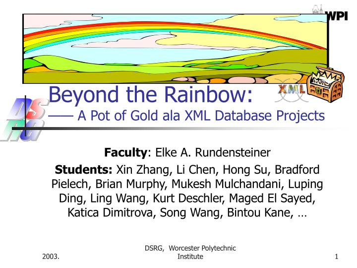 beyond the rainbow a pot of gold ala xml database projects n.