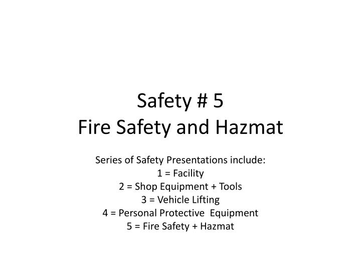 safety 5 fire safety and hazmat n.