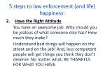 5 steps to law enforcement and life happiness1