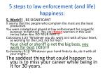 5 steps to law enforcement and life happiness4