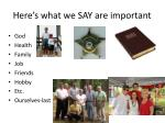 here s what we say are important