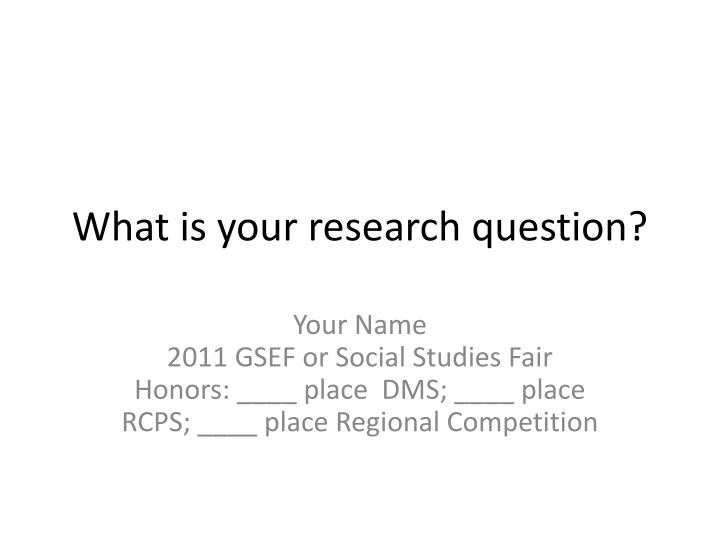 what is your research question n.