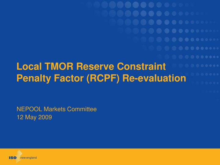 local tmor reserve constraint penalty factor rcpf re evaluation n.