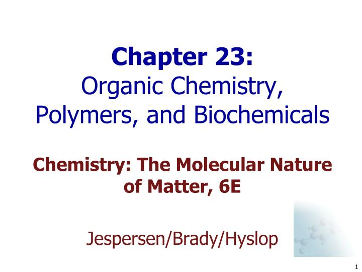 chapter 23 organic chemistry polymers and biochemicals n.