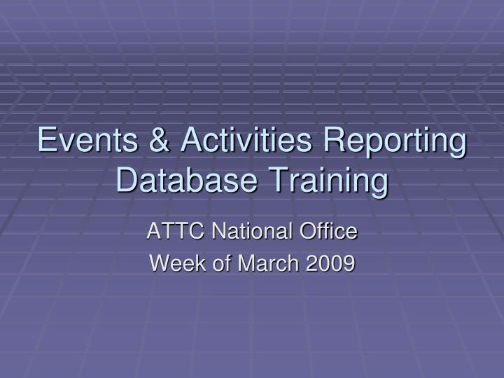 events activities reporting database training n.
