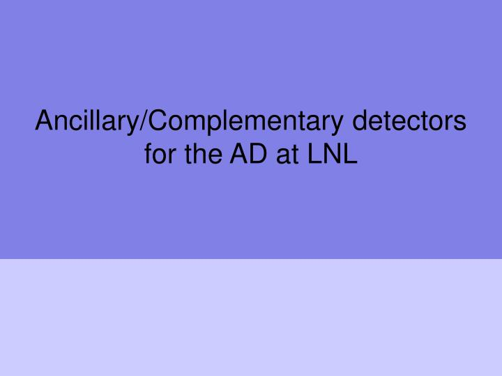ancillary complementary detectors for the ad at lnl n.
