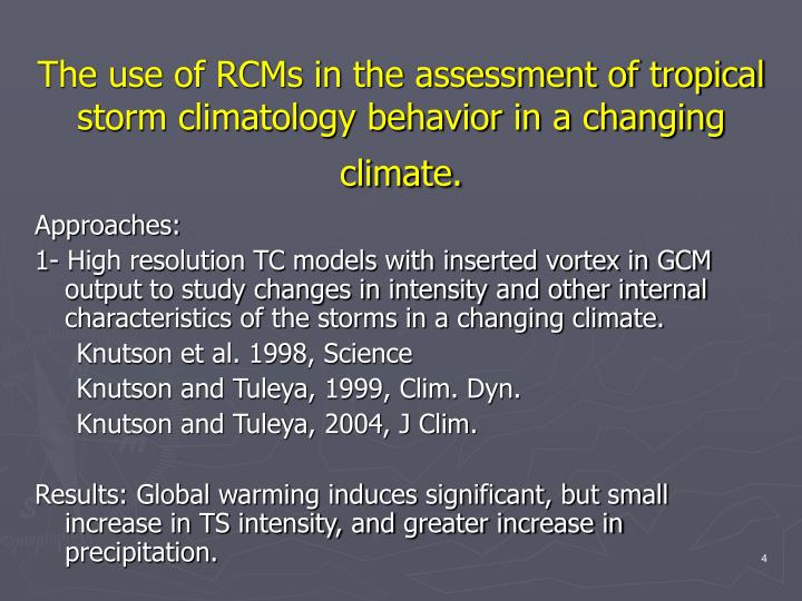 The use of RCMs in the assessment of tropical storm climatology behavior in a changing climate.