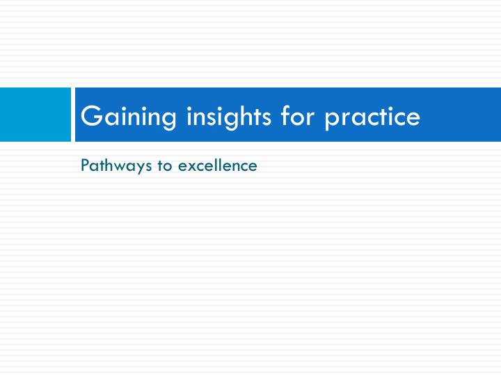 Gaining insights for practice