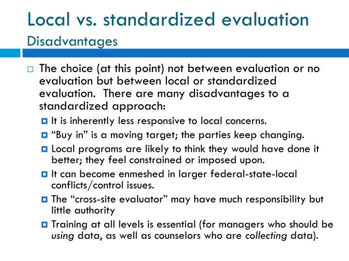 Local vs. standardized evaluation