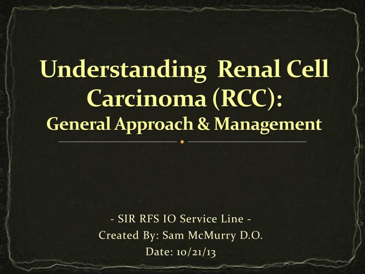 understanding renal cell carcinoma rcc general approach management n.