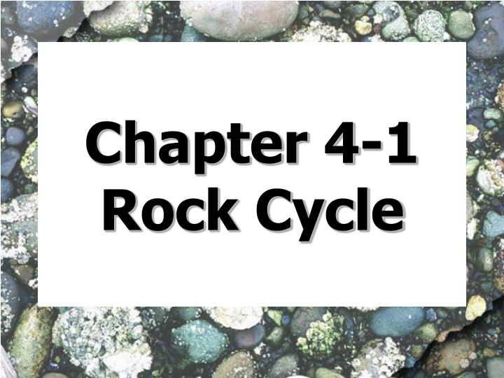 chapter 4 1 rock cycle n.