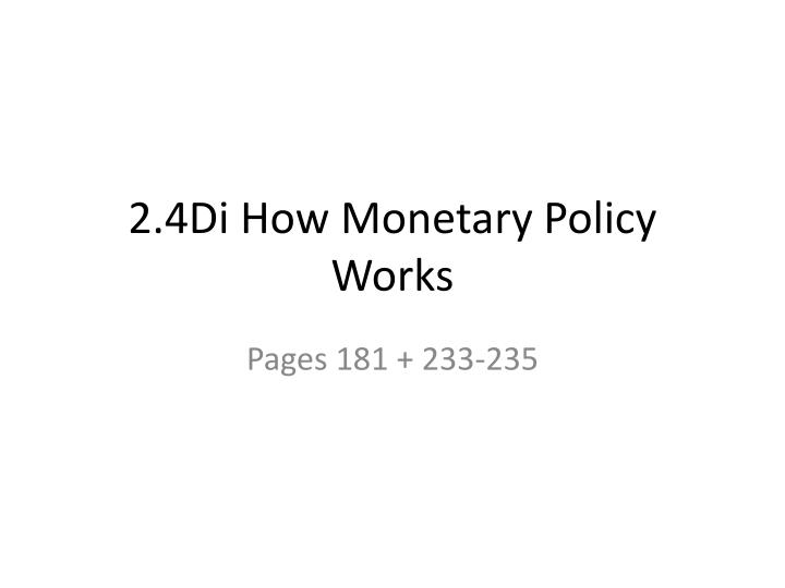 2 4di how monetary policy works n.