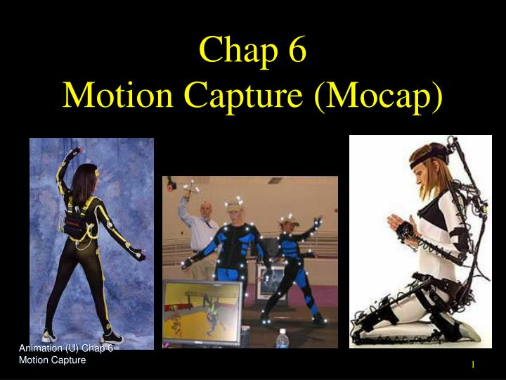 chap 6 motion capture mocap n.