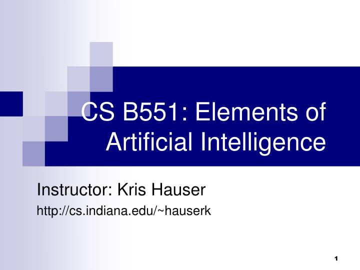 cs b551 elements of artificial intelligence n.