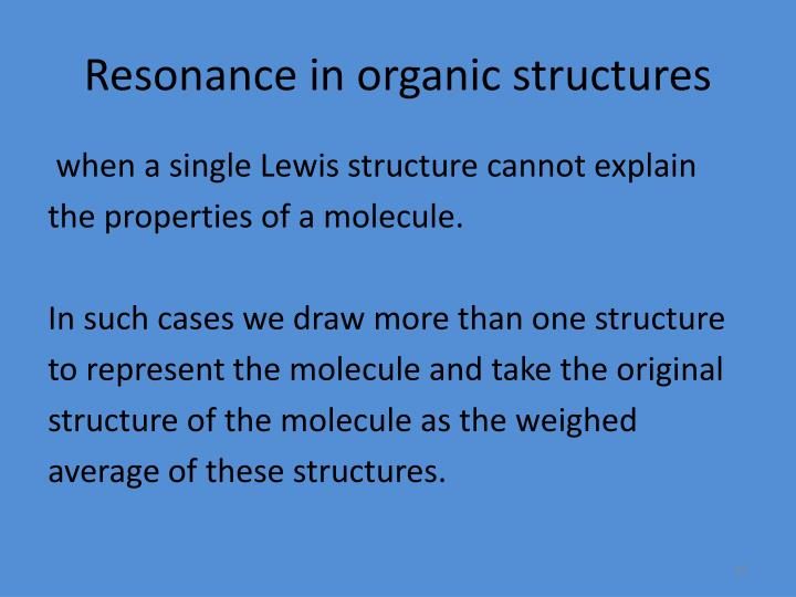 Resonance in organic structures