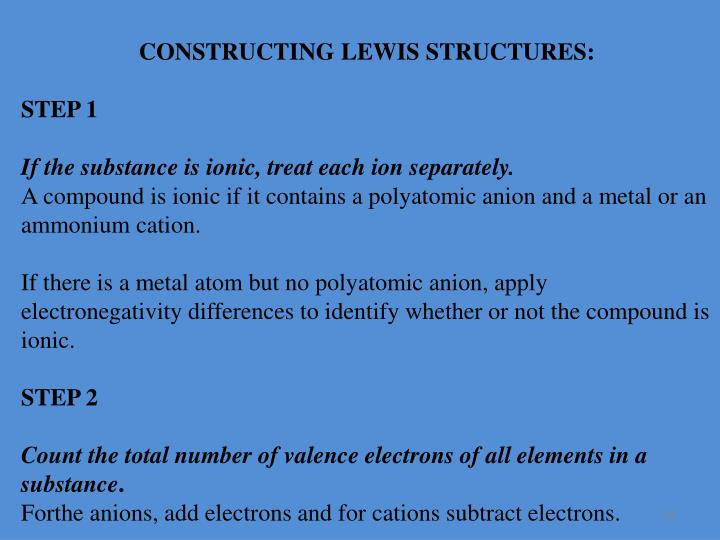 CONSTRUCTING LEWIS STRUCTURES: