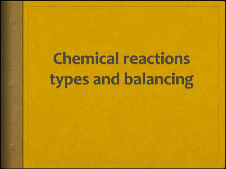 chemical reactions types and balancing n.