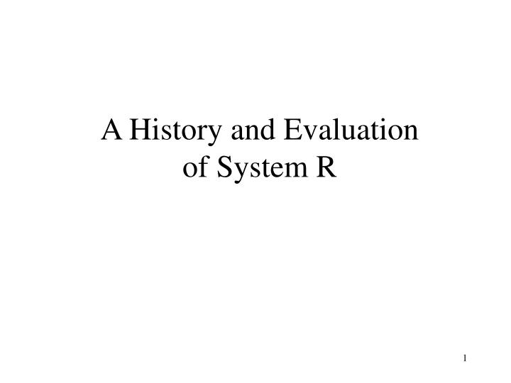 a history and evaluation of system r n.