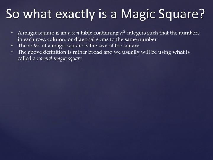 A magic square is an
