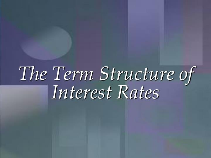 the term structure of interest rates n.