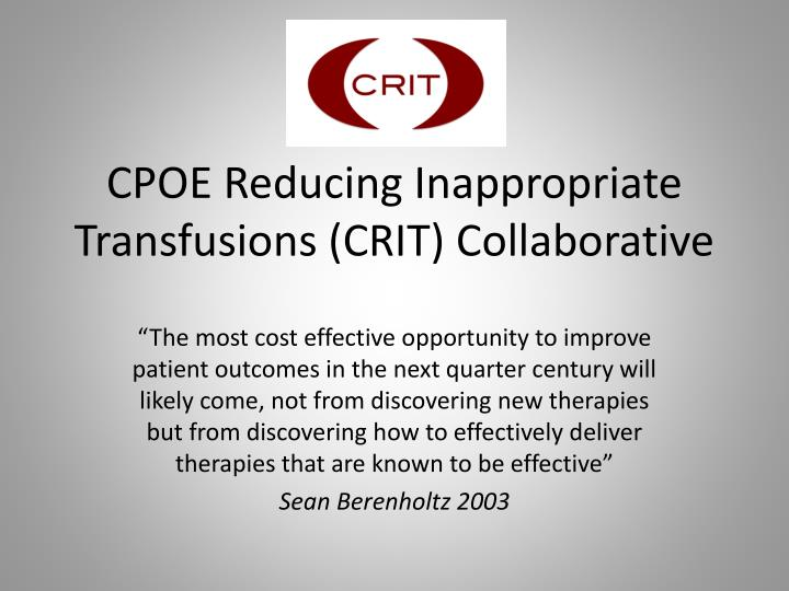 cpoe reducing i nappropriate transfusions crit collaborative n.
